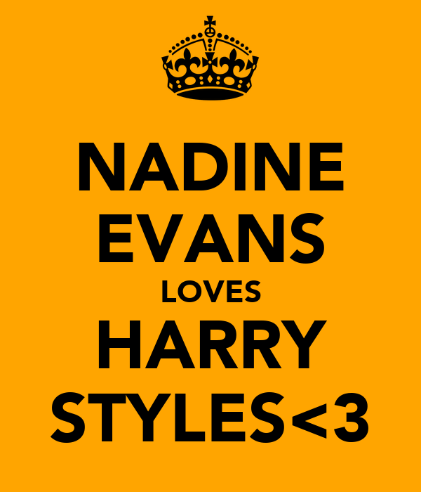 NADINE EVANS LOVES HARRY STYLES<3