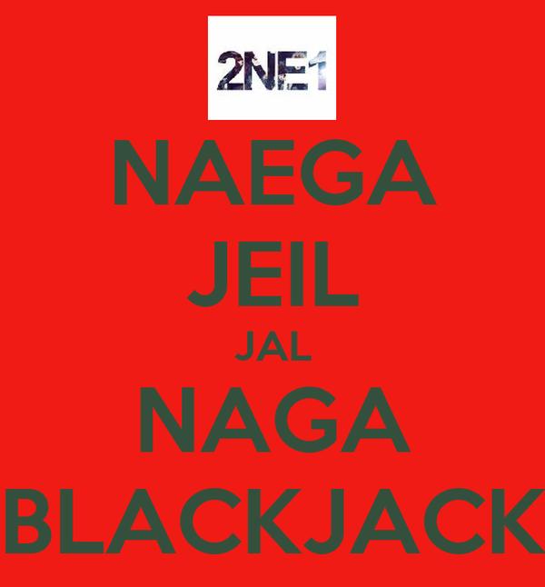 NAEGA JEIL JAL NAGA BLACKJACK