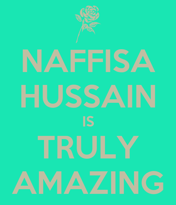 NAFFISA HUSSAIN IS TRULY AMAZING