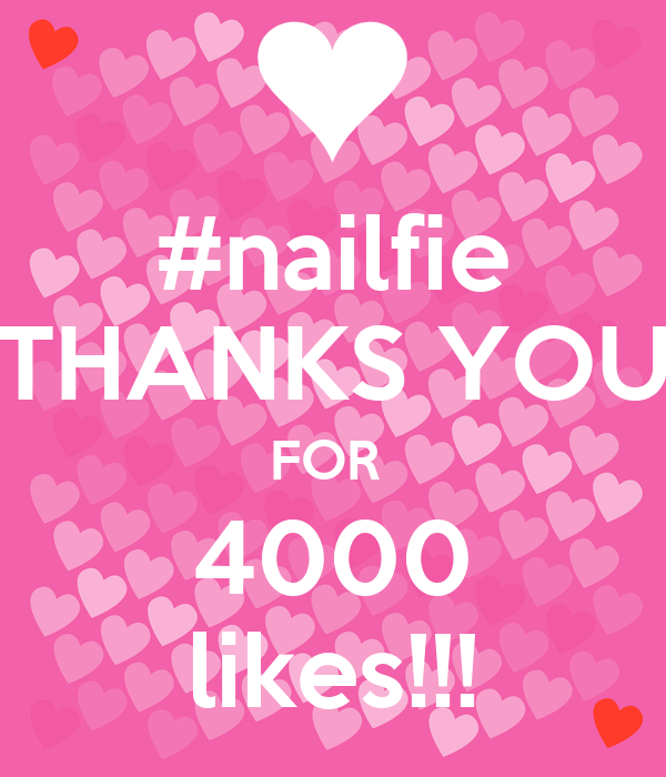 #nailfie THANKS YOU FOR  4000 likes!!!