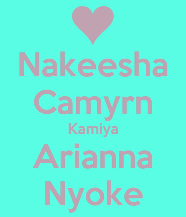 Nakeesha Camyrn Kamiya Arianna Nyoke
