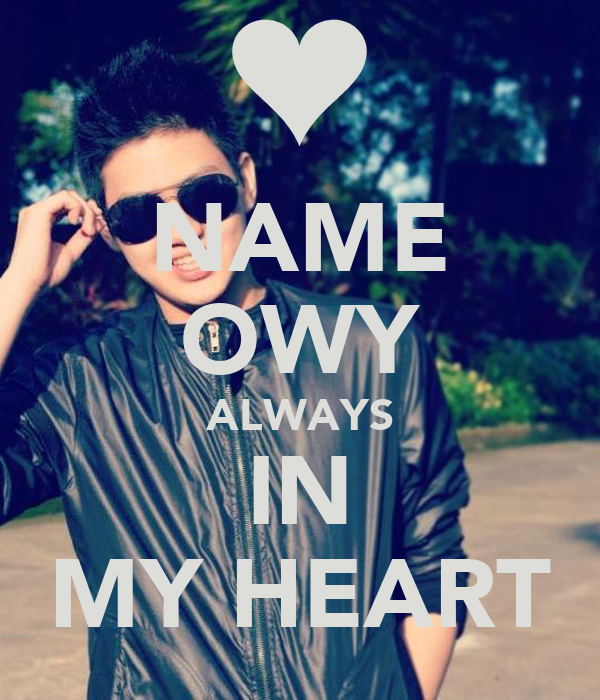 NAME OWY ALWAYS IN MY HEART