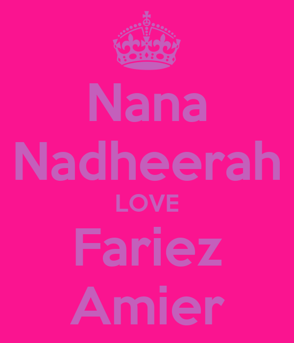 Nana Nadheerah LOVE Fariez Amier