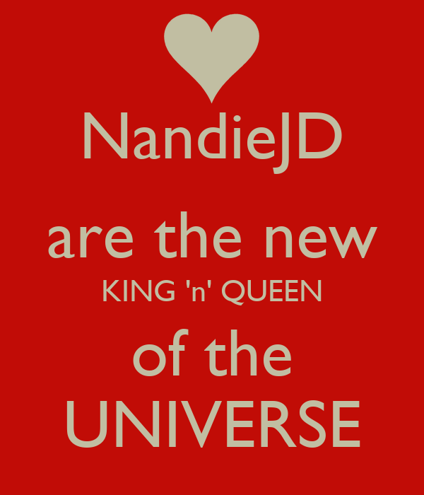 NandieJD are the new KING 'n' QUEEN of the UNIVERSE