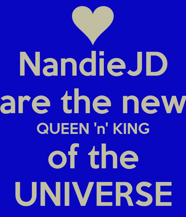 NandieJD are the new QUEEN 'n' KING of the UNIVERSE