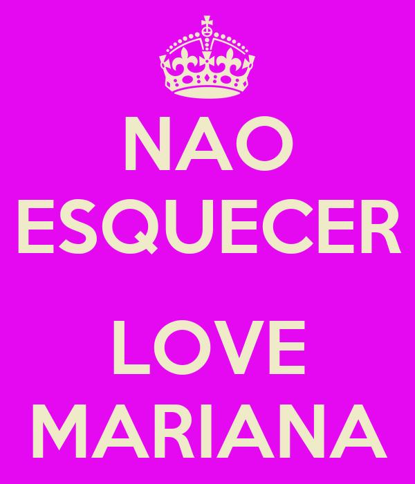 NAO ESQUECER  LOVE MARIANA