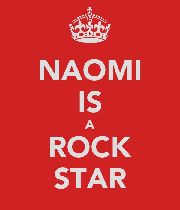 NAOMI IS A ROCK STAR