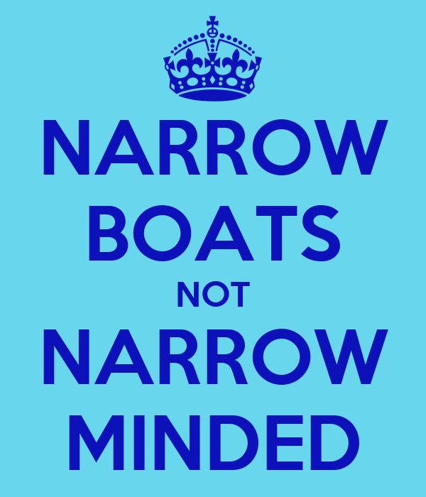 NARROW BOATS NOT NARROW MINDED