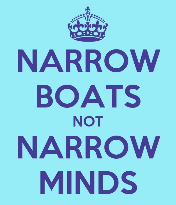 NARROW BOATS NOT NARROW MINDS