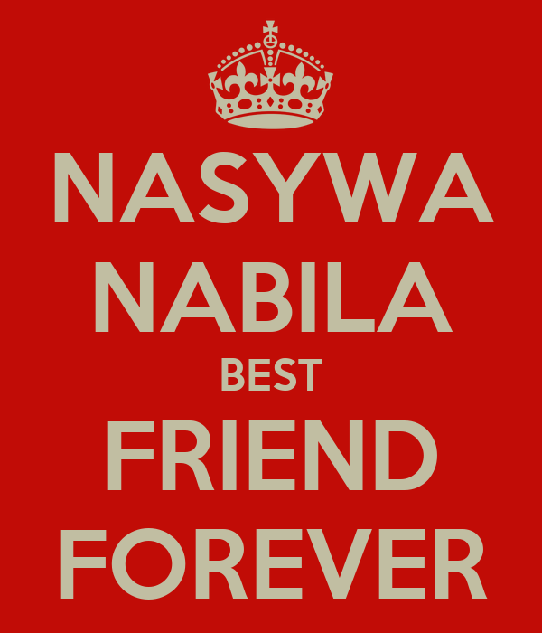 NASYWA NABILA BEST FRIEND FOREVER