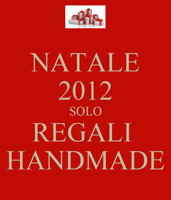 NATALE 2012 SOLO REGALI  HANDMADE