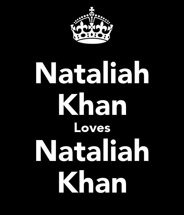 Nataliah Khan Loves Nataliah Khan
