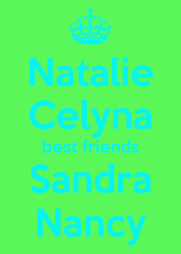 Natalie Celyna best friends Sandra Nancy