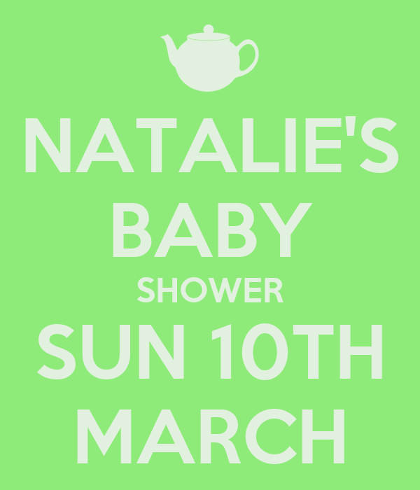 NATALIE'S BABY SHOWER SUN 10TH MARCH