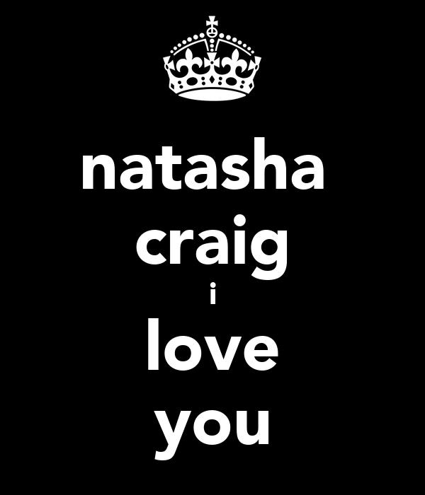 natasha  craig i love you