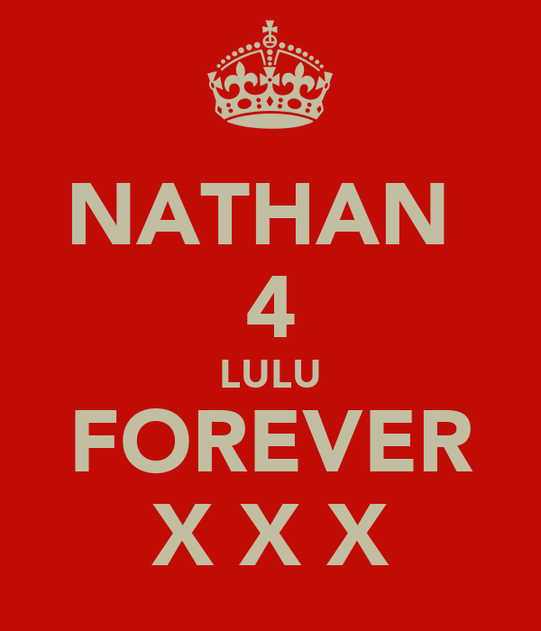 NATHAN  4 LULU FOREVER X X X