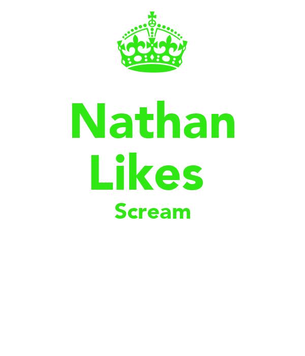 Nathan Likes  Scream