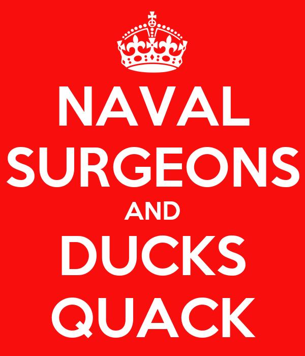 NAVAL SURGEONS AND DUCKS QUACK