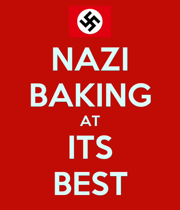 NAZI BAKING AT ITS BEST