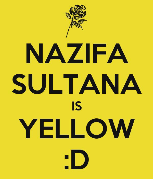NAZIFA SULTANA IS YELLOW :D