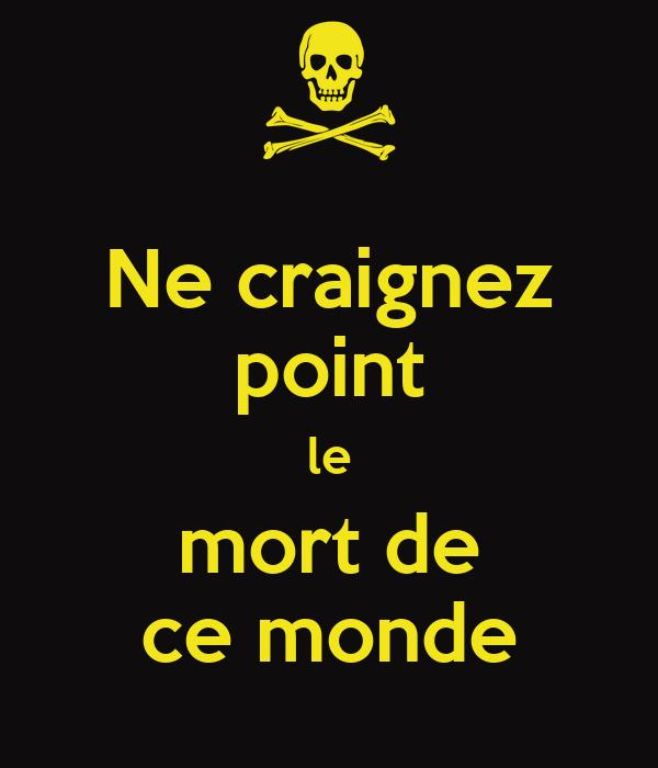 Ne craignez point le mort de ce monde