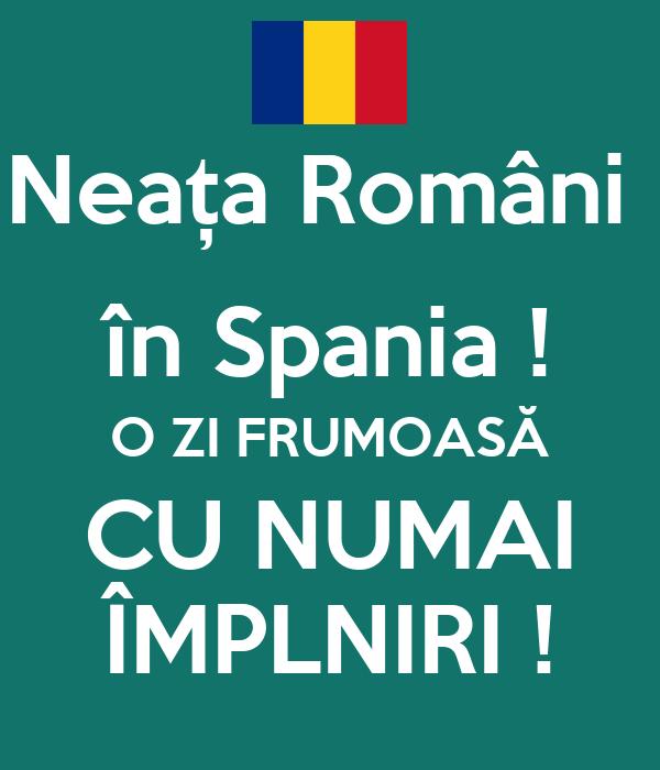 Neața Români  în Spania ! O ZI FRUMOASĂ CU NUMAI ÎMPLNIRI !