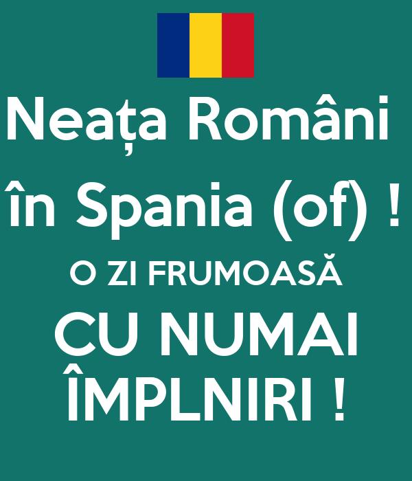 Neața Români  în Spania (of) ! O ZI FRUMOASĂ CU NUMAI ÎMPLNIRI !