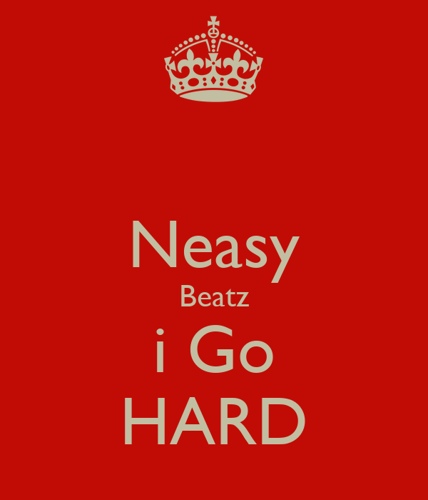 Neasy Beatz i Go HARD