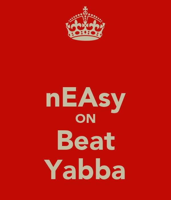 nEAsy ON Beat Yabba