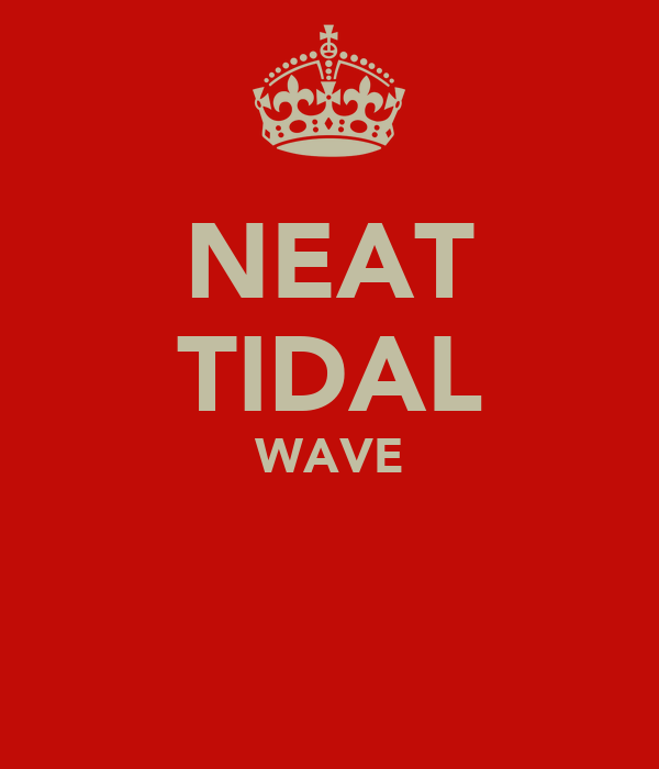 NEAT TIDAL WAVE