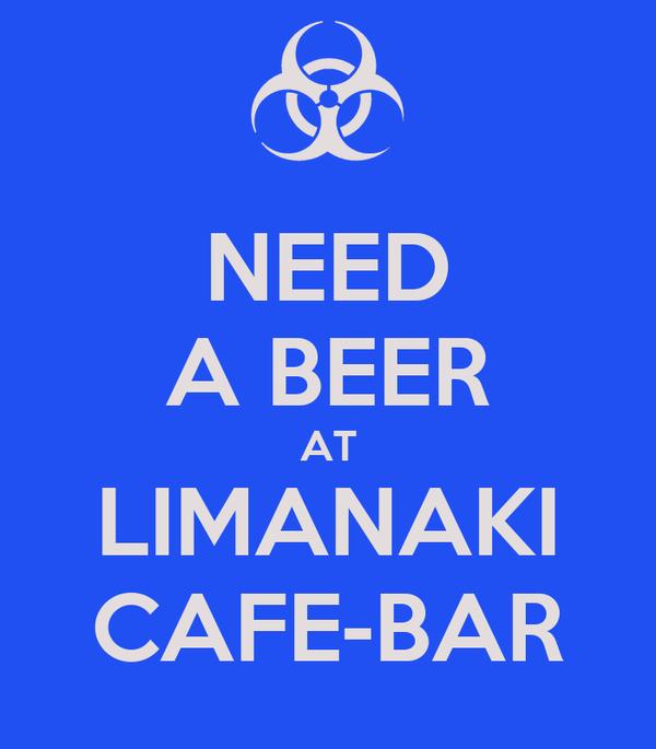 NEED A BEER AT LIMANAKI CAFE-BAR