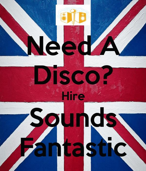 Need A Disco? Hire Sounds Fantastic