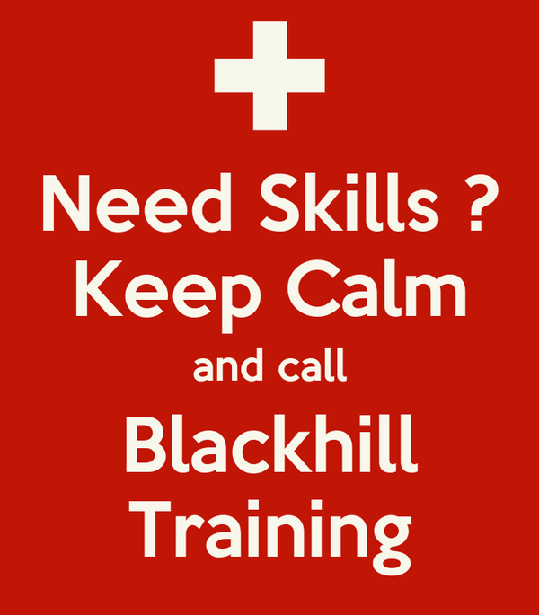 Need Skills ? Keep Calm and call Blackhill Training