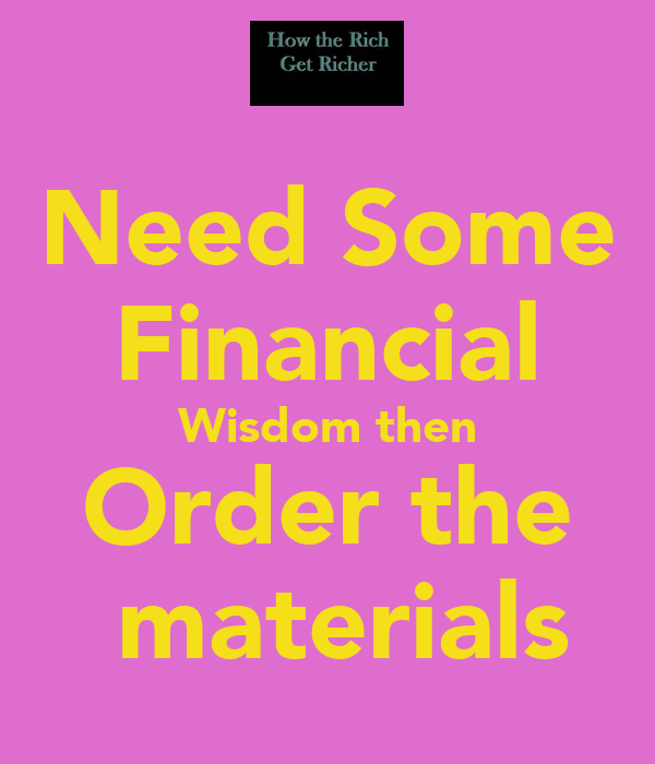 Need Some Financial Wisdom then Order the  materials