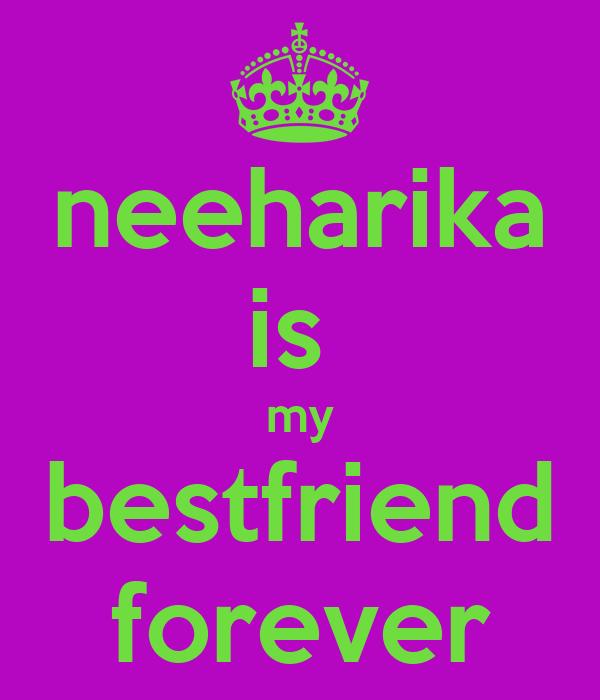 neeharika is  my bestfriend forever