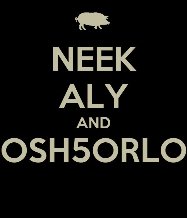 NEEK ALY AND OSH5ORLO