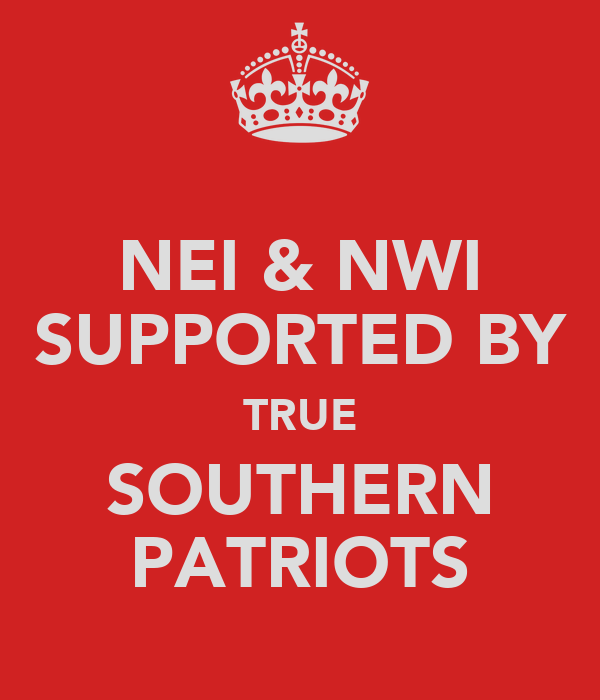 NEI & NWI SUPPORTED BY TRUE SOUTHERN PATRIOTS
