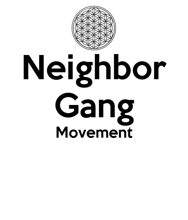 Neighbor Gang Movement