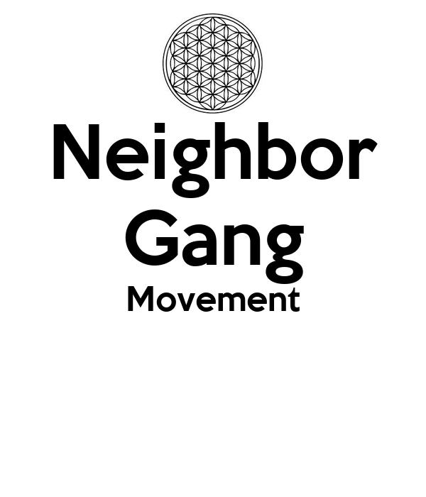 Neighbor Gang Movement