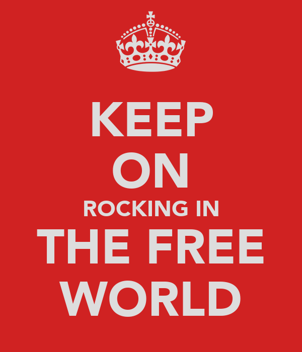 KEEP ON ROCKING IN THE FREE WORLD