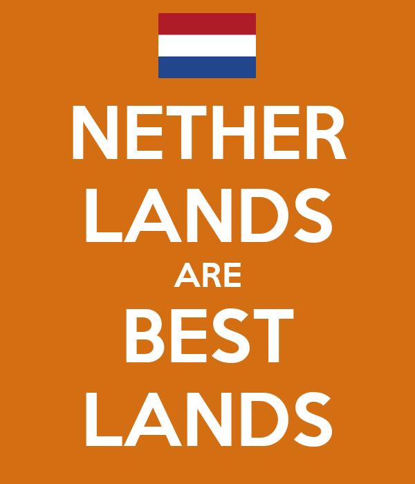 NETHER LANDS ARE BEST LANDS