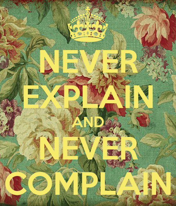 Never explain and never complain poster lucie keep for Never complain never explain t shirt