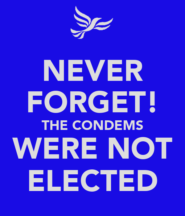 NEVER FORGET! THE CONDEMS WERE NOT ELECTED