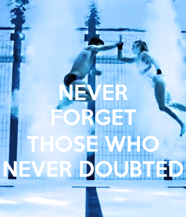 NEVER FORGET  THOSE WHO NEVER DOUBTED