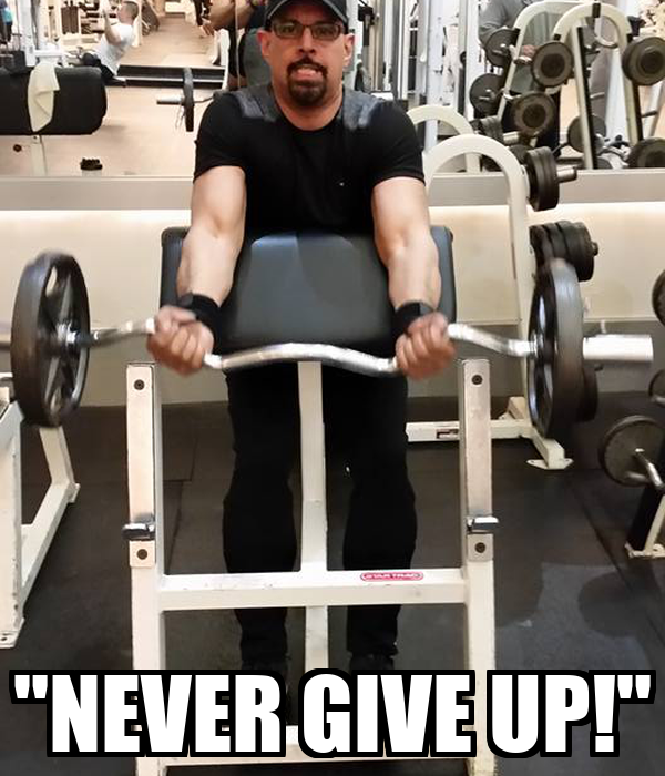 """""""NEVER GIVE UP!"""""""