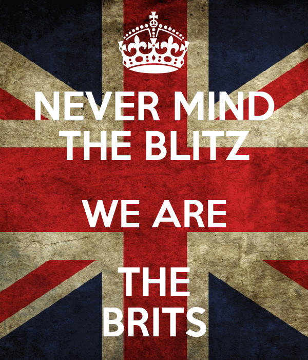 NEVER MIND THE BLITZ WE ARE THE BRITS