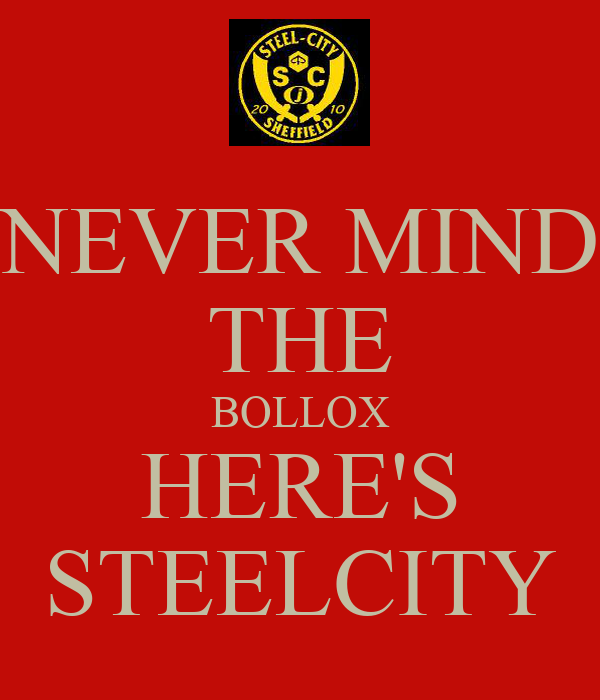 NEVER MIND THE BOLLOX HERE'S STEELCITY