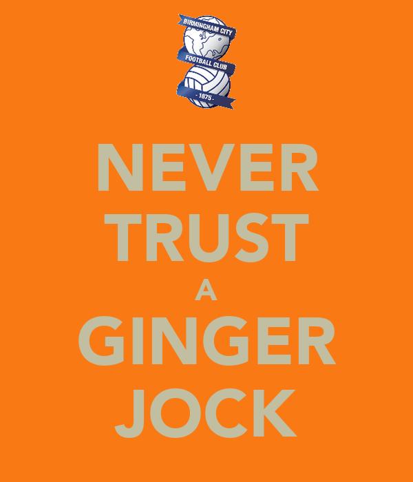 NEVER TRUST A GINGER JOCK