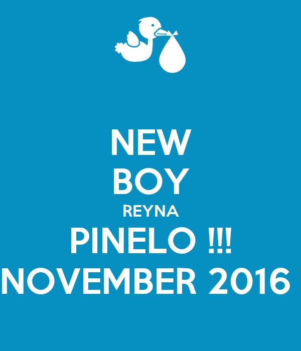 NEW BOY REYNA PINELO !!! NOVEMBER 2016