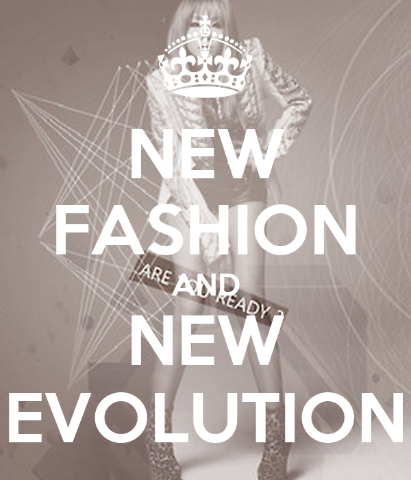 NEW FASHION AND NEW EVOLUTION